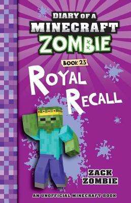 Diary of a Minecraft Zombie #23: Royal Recall by Zack Zombie