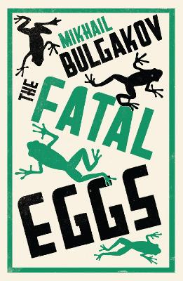The Fatal Eggs: New Translation by Mikhail Bulgakov