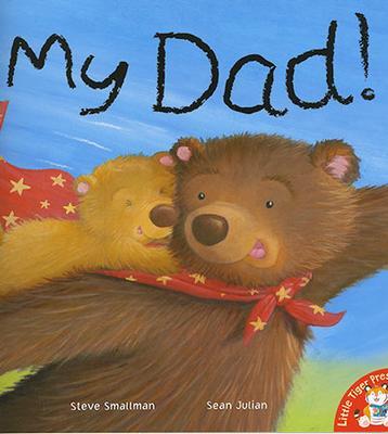 Little Tiger: My Dad! by Steve Smallman