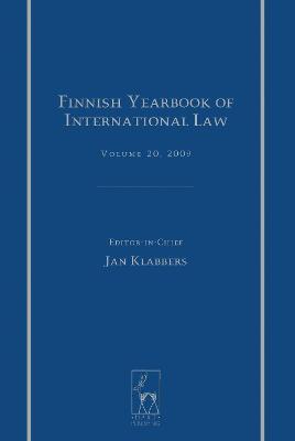 Finnish Yearbook of International Law, Volume 20, 2009 by Jan Klabbers