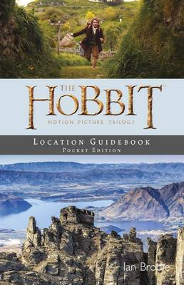 Hobbit Motion Picture Trilogy Location Guidebook Pocket Edition by Ian Brodie