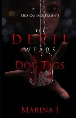The Devil Wears Dog Tags by Marina J