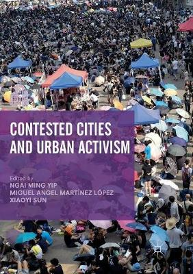 Contested Cities and Urban Activism by Ngai Ming Yip