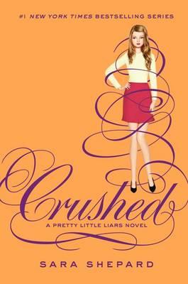 Crushed by Sara Shepard