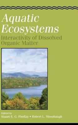 Aquatic Ecosystems: Interactivity of Dissolved Organic Matter book