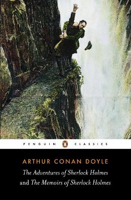The Adventures of Sherlock Holmes and the Memoirs of Sherlock Holmes by Sir Arthur Conan Doyle