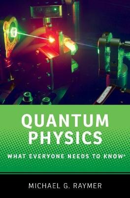 Quantum Physics by Michael Raymer