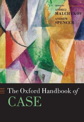 The Oxford Handbook of Case by Andrej Malchukov