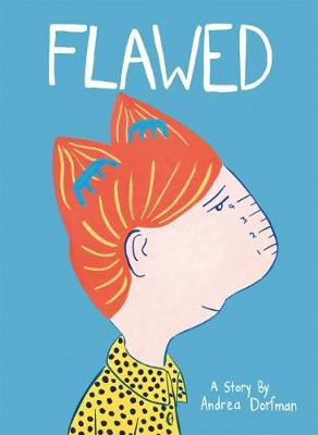 Flawed: 2018 by Andrea Dorfman
