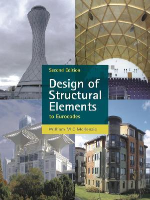 Design of Structural Elements by W. M. C. McKenzie