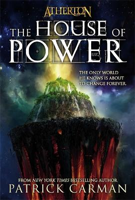 Atherton No. 1: The House Of Power by Patrick Carman