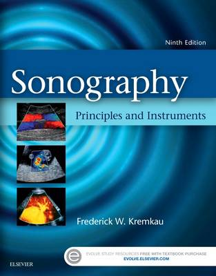 Sonography Principles and Instruments by Frederick W. Kremkau