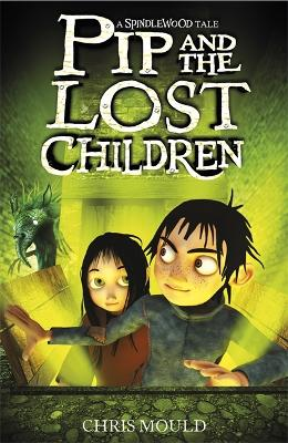 Spindlewood: Pip and the Lost Children by Chris Mould