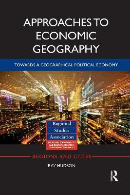 Approaches to Economic Geography: Towards a geographical political economy book