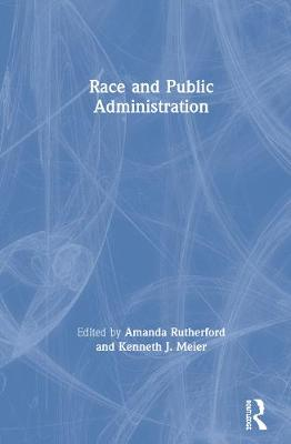Race and Public Administration by Amanda Rutherford
