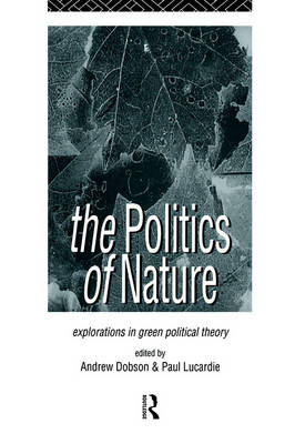 The Politics of Nature by Andrew Dobson