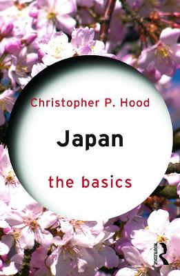 Japan: The Basics by Christopher P. Hood