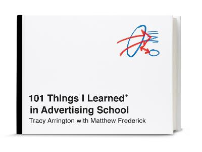 101 Things I Learned In Advertising School book
