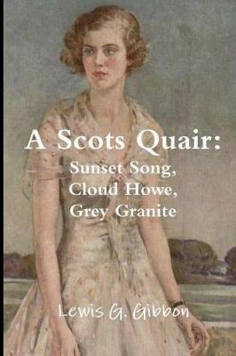 A Scots Quair: The Complete Trilogy by Lewis Grassic Gibbon
