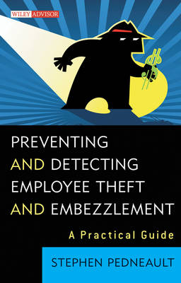Preventing and Detecting Employee Theft and Embezzlement by Stephen Pedneault