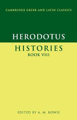 Herodotus: Histories Book VIII by A. M. Bowie