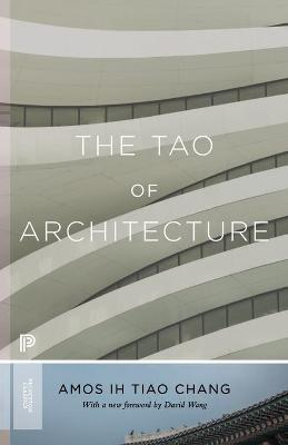 The Tao of Architecture by Amos lh Tiao Chang