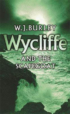 Wycliffe and the Scapegoat by W. J. Burley
