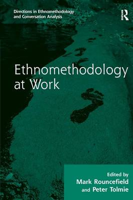 Ethnomethodology at Work by Mark Rouncefield
