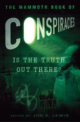 The Mammoth Book of Conspiracies by Jon E. Lewis