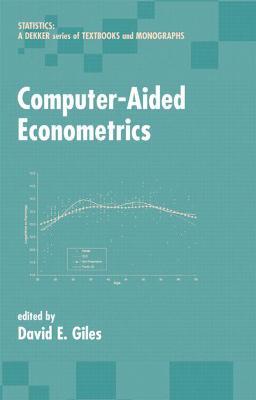 Computer-Aided Econometrics by David E. A. Giles