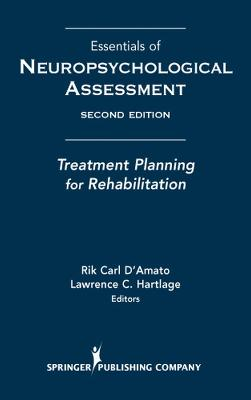 Essentials of Neuropsychological Assessment by Rik Carl D'Amato