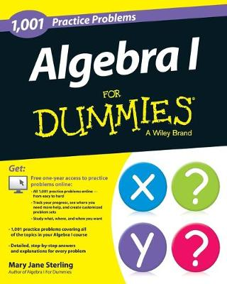 Algebra I: 1,001 Practice Problems For Dummies (+ Free Online Practice) by Mary Jane Sterling