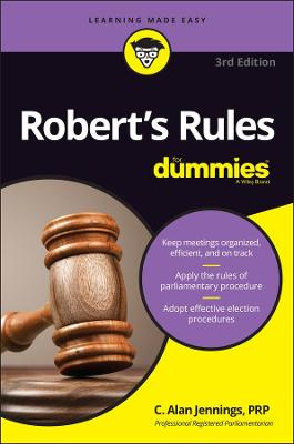 Robert's Rules for Dummies, 3rd Edition, Updated by C. Alan Jennings