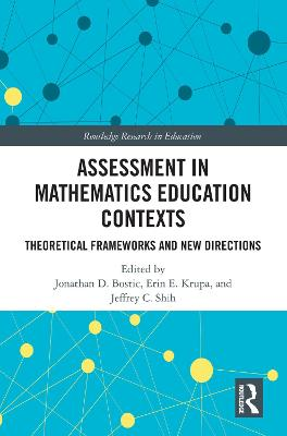 Assessment in Mathematics Education Contexts: Theoretical Frameworks and New Directions book