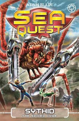 Sea Quest: Sythid the Spider Crab by Adam Blade