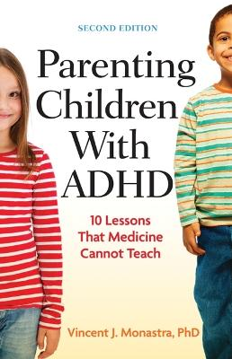 Parenting Children with ADHD by Vincent J. Monastra