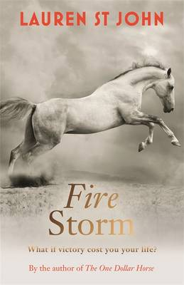 The One Dollar Horse: Fire Storm by Lauren St John