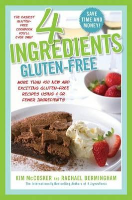 4 Ingredients Gluten-Free by Kim McCosker