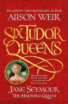 Six Tudor Queens #3: Jane Seymour, The Haunted Queen book