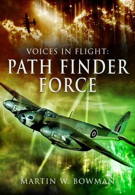 Voices in Flight- Pathfinder Air Force by Martin Bowman