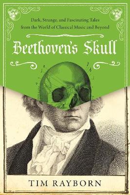 Beethoven's Skull by Tim Rayborn