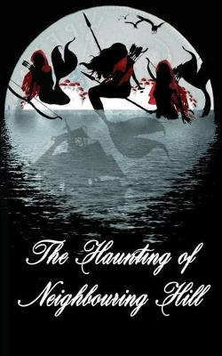 The Haunting of Neighbouring Hill Book 11 by Benjamin Robert Webb