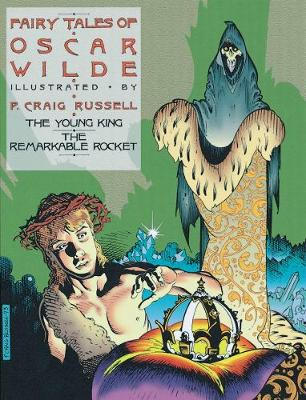 The The Fairy Tales of Oscar Wilde The Fairy Tales Of Oscar Wilde Vol. 2 Young King and the Remarkable Rocket Vol. 2 by P. Craig Russell