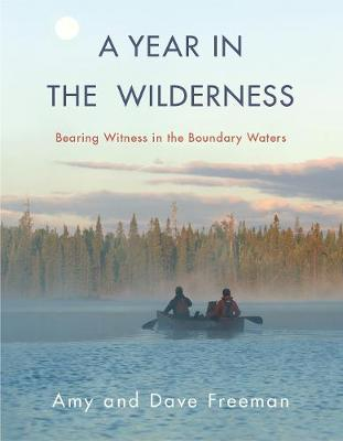 A Year in the Wilderness by Amy Freeman