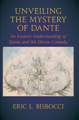 Unveiling the Mystery of Dante by Eric L. Bisbocci