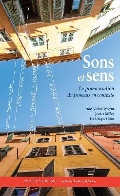 Sons et sens: La prononciation du francais en contexte, Student's Edition by Anne Violin-Wigent