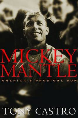 Mickey Mantle by Tony Castro
