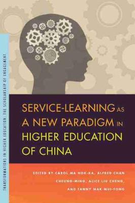 Service-Learning as a New Paradigm in Higher Education of China by Carol Ma Hok-ka