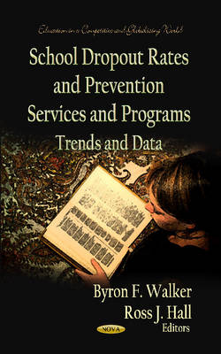 School Dropout Rates & Prevention Services & Programs by Byron F Walker