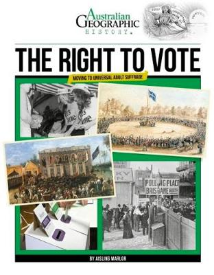 Aust Geographic History The Right To Vote by Australian Geographic
